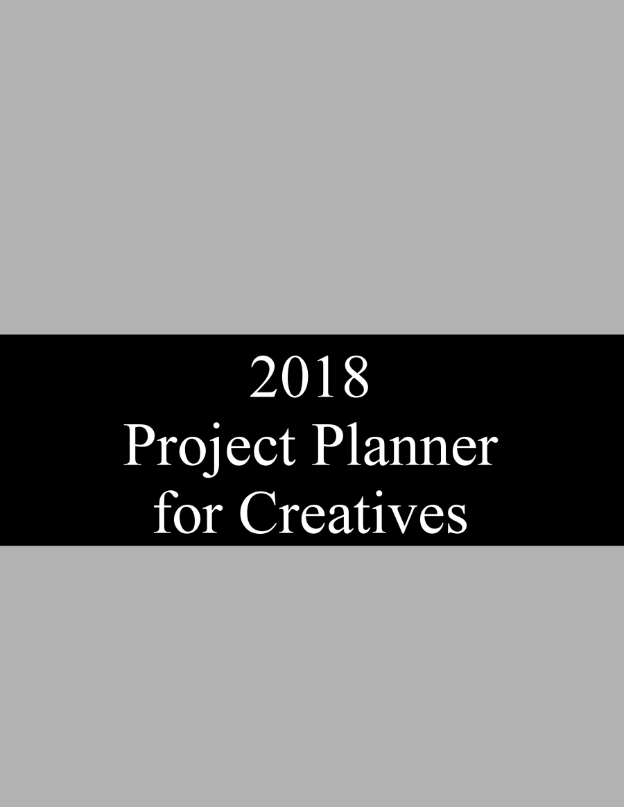 "Front cover of a book, gray and black. ""2018 Project Planner for Creatives"" in white on the black band."